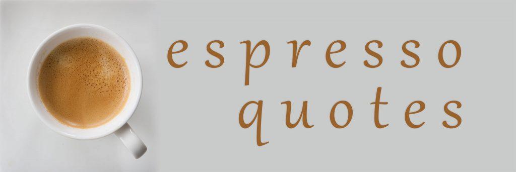 Espresso Quotes