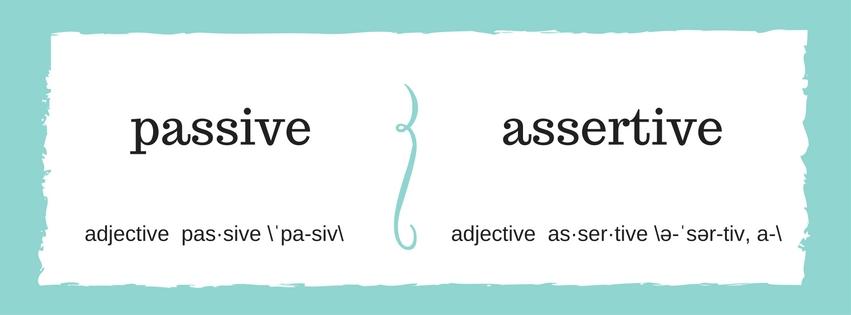 Passive | Assertive
